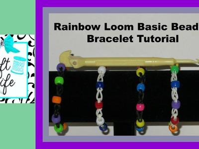 Craft Life ~ Rainbow Loom Basic Beaded Bracelet Tutorial