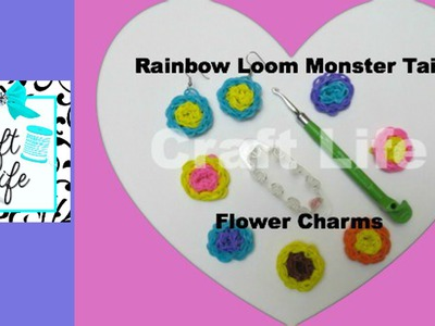 Craft Life Rainbow Loom Monster Tail Flower Charm Tutorial