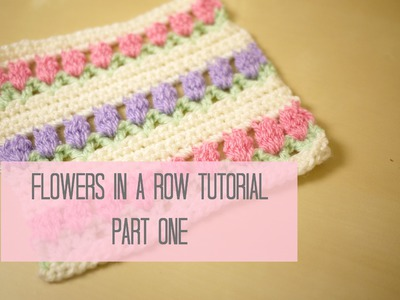 CROCHET: Flowers in a row. Tulip stitch tutorial PART ONE | Bella Coco