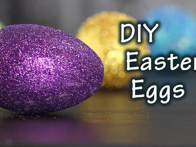 DIY Tutorial How To Make Easter Eggs With Glitter