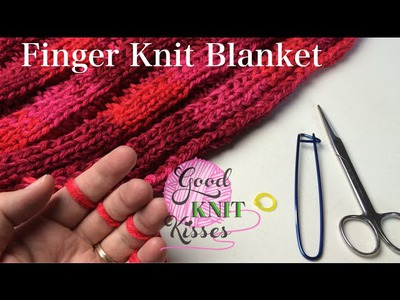 Finger Knit Blanket (or wide scarf) How to connect