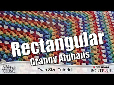 How to Crochet Rectangular Granny Afghan: Twin Size