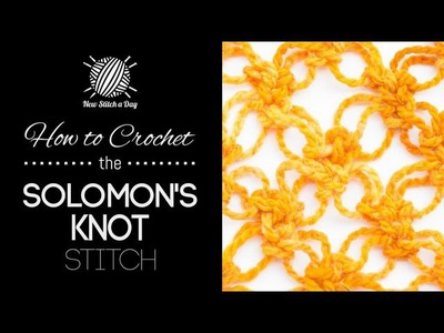 How to Crochet Solomon's Knot Stitch