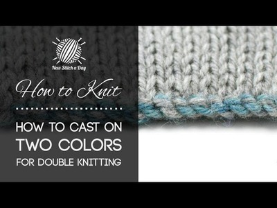 How to Knit: How to Cast On Two Colors for Double Knitting