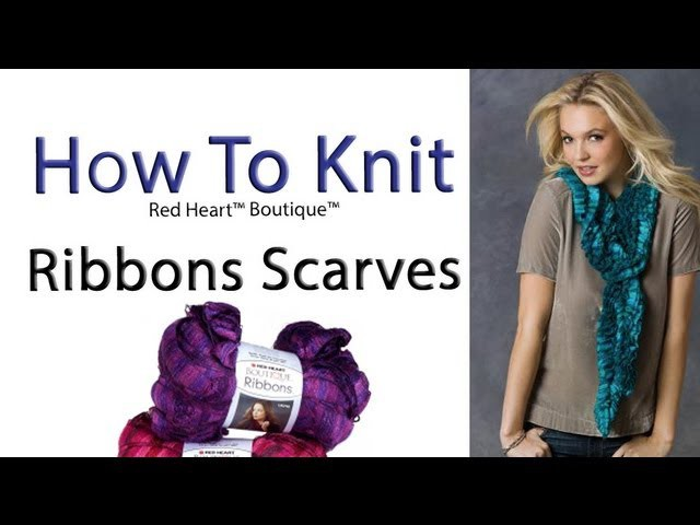 How To Knit Ribbons Yarn Scarves using  Red Heart Boutique Ribbons
