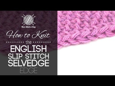 How to Knit the English Slip Stitch Selvedge Edge