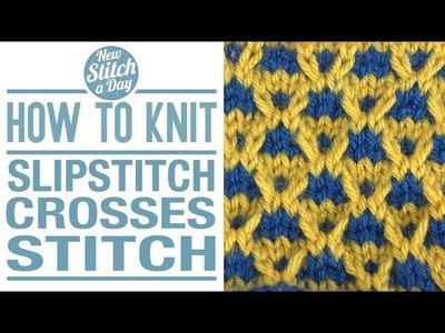 How to Knit the Slipstitch Crosses Stitch (English Style)