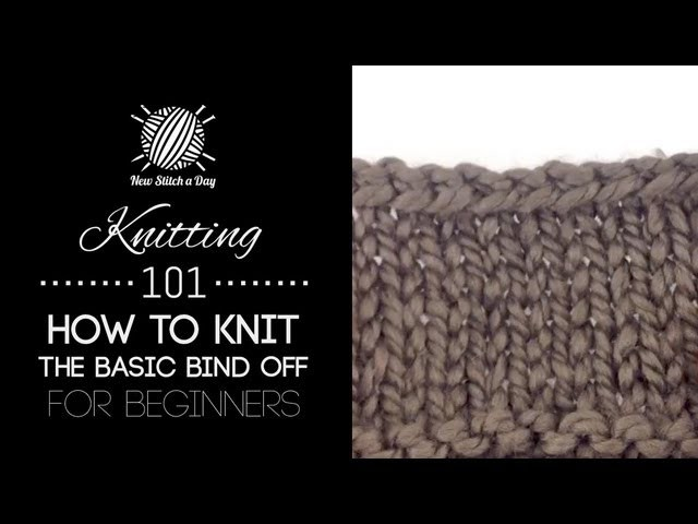 Knitting 101: How to Bind Off for Beginners [7 of 7]