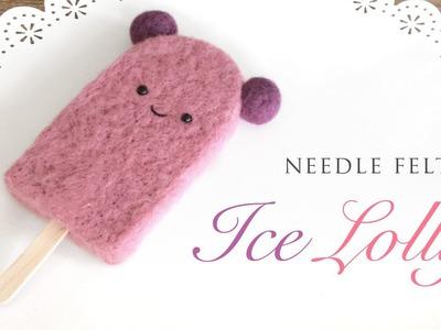 Needle Felt Ice Lolly - Kawaii Craft Tutorial with ASMR