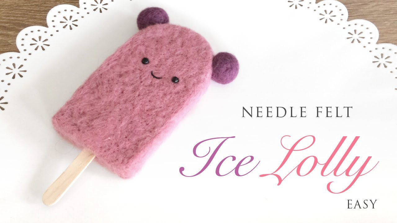 Needle Felt Ice Lolly - Kawaii Craft Tutorial with ASMR