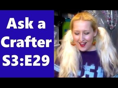 Ask a crafter April 14 2015