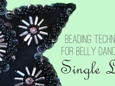 How to Bead a Single Line - Beading Techniques for Belly Dancers