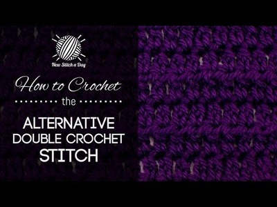 How to Crochet the Alternative Double Crochet Stitch