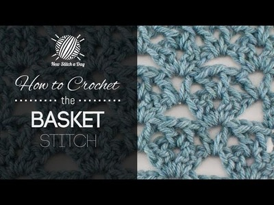 How to Crochet the Basket Stitch