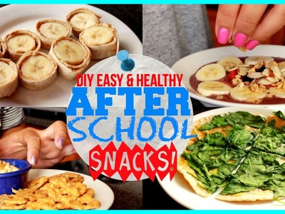 DIY HEALTHY & EASY AFTER SCHOOL SNACKS!