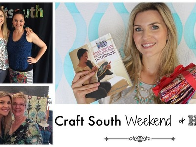 My Craft South Weekend and Haul