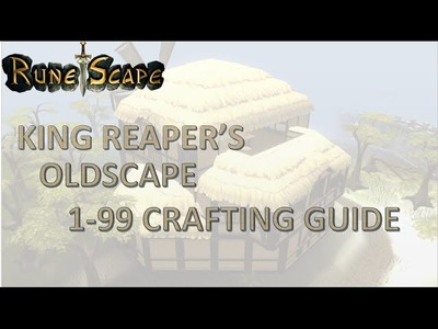 2007 Runescape | Ultimate 1-99 Crafting Guide with Profits by King Reaper