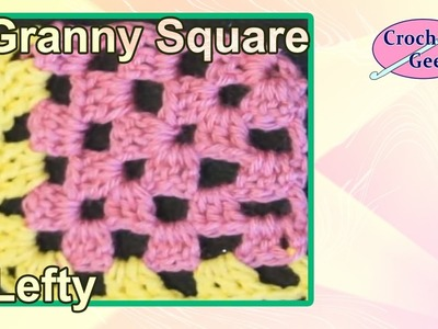 Crochet Corner Granny Square in Rows Left Hand  Crochet Geek Crochet Geek
