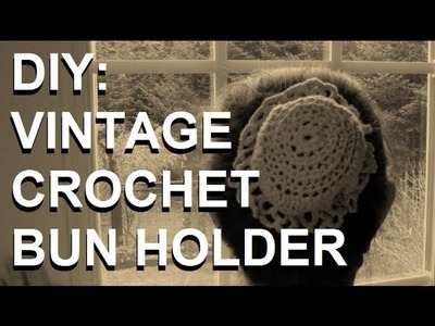 DIY: Easy Vintage Style Crochet Bun Holder (No crochet skills needed)
