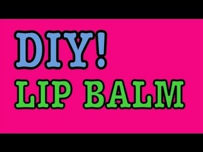 DIY: LipBalm! || Great For Chapped.Dry Lips!