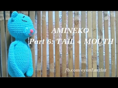 [How to make] Crochet amineko part 6 - Tail + mouth