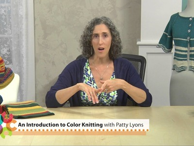 Preview An Introduction to Color Knitting with Patty Lyons