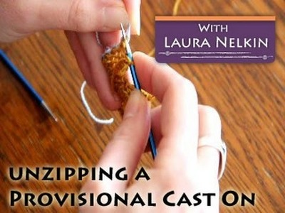 Unzipping a Provisional Cast On in Your Knitting