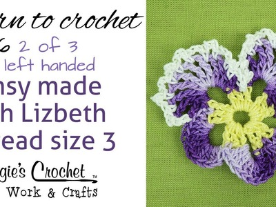 Free Crochet Pattern Pansy with Lizbeth Thread Part 2 of 3 - Left Handed