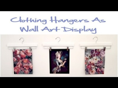 GLITTER 'N GLUE DIY: Clothing Hanger Wall Arty Display (Frameless, Chic and Simple)