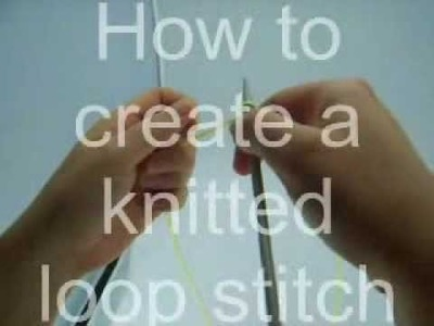 How to create a knitted loop stitch
