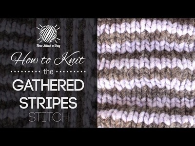 How to Knit the Gathered Stripes Stitch