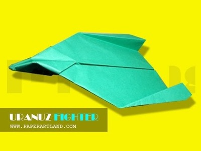 How to make a Paper Airplane that flies over 110 feet | Uranuz Fighter ( TD & VH )