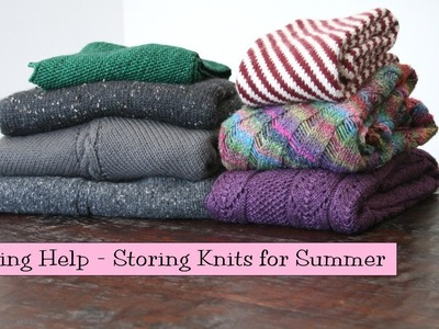 Knitting Help - Storing Knits for Summer