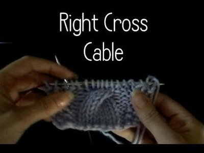 Knitting How to do a Right Cross Cable