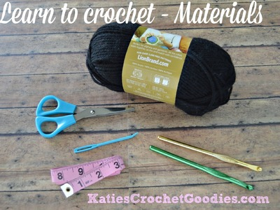 Materials You'll Need- Learn to Crochet Video #1