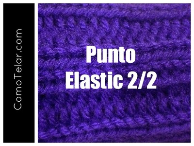 PUNTO ELASTICO 2.2 Tejido enTelar - Loom Knit Double Ribbed Stitch
