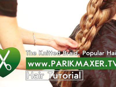 The Knitted Braid. Popular Hairstyle parikmaxer tv engl