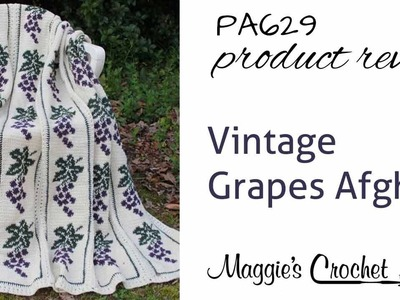 Vintage Grapes Afghan Crochet Pattern Product Review PA629