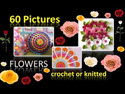 Crochet Knitting flowes - 60 pictures of chic crochet or knitted flowers