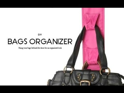 DIY Days: Bags organizer + Organizing shoes, Scarfs, and Belts !!