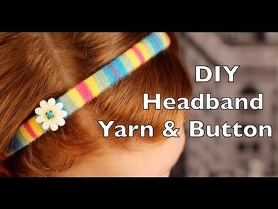 DIY Headband Tutorial | Yarn Headband with Button