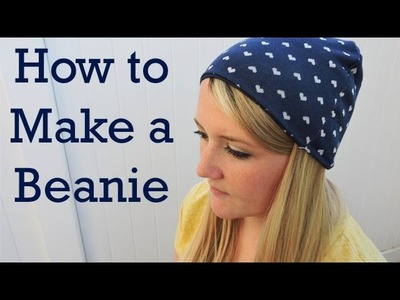 How to make a Beanie: Part 1 of Hat Series - DIY