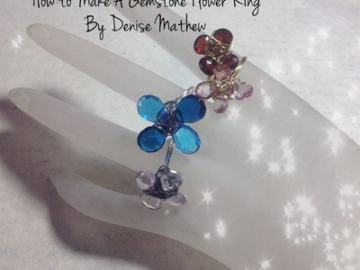 How to Make a Gemstone Flower Ring by Denise Mathew