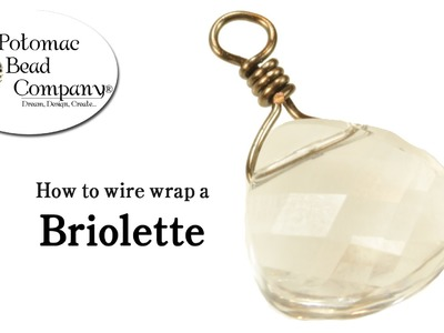 How to Wire Wrap a Briolette