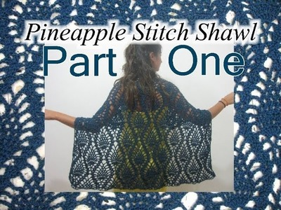 Pineapple Lace Shawl - Crochet Tutorial - Part 1