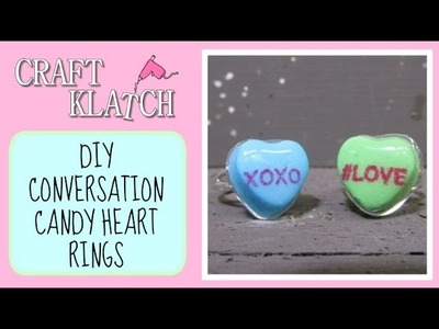 Valentine's Day Conversation Candy Heart Rings DIY Craft Klatch Jewelry Series