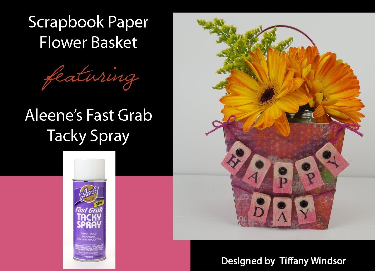 Aleene's Happy Day Scrapbook Paper Flower Basket by Tiffany Windsor