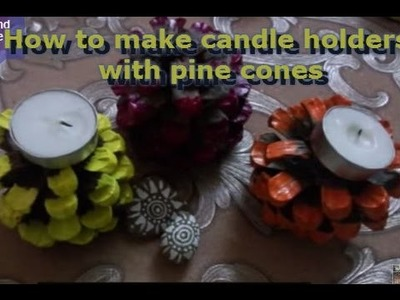 DIY | How to make candle holder with pine cones |Pine cone craft ideas