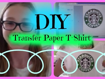 DIY Transfer Paper T-Shirt!!!