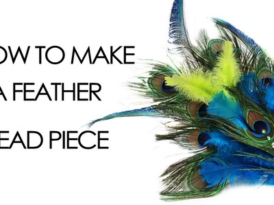 How to make a Feather Head Piece